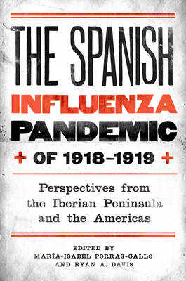 The Spanish Influenza Pandemic of 1918-1919: Perspectives from the Iberian Peninsula and the Americas