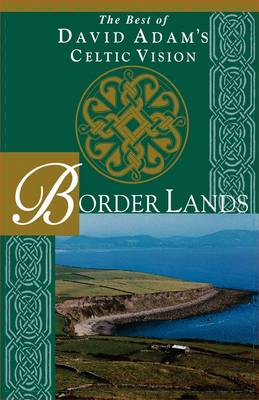 Border Lands: The Best of David Adam's Celtic Vision