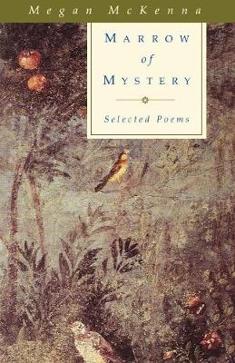 Marrow of Mystery: Selected Poems
