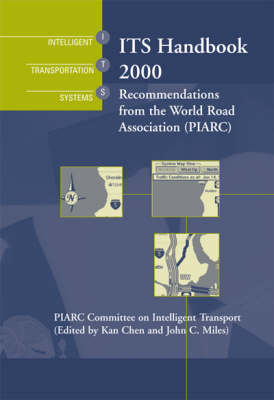 ITS Handbook: Recommendations from the World Road Association (PIARC): 2000
