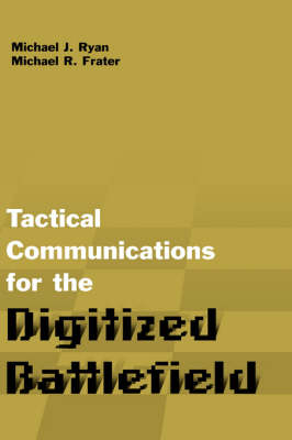 Tactical Communications for the Digitized Battlefield