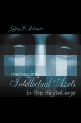 Managing Intellectual Assets in the Digital Age