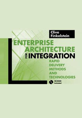 Enterprise Architecture for Integration: Rapid Delivery Methods and Technologies