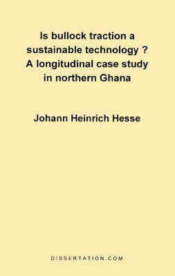 Is Bullock Traction a Sustainable Technology?: A Longitudinal Case Study in Northern Ghana