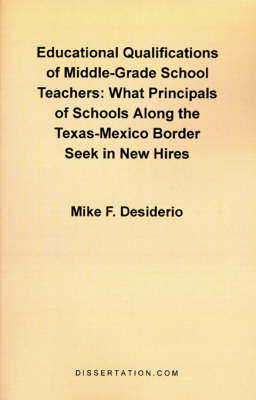 Educational Qualifications of Middle-Grade School Teachers: What Principals of Schools Along the Texas-Mexico Border Seek in New Hires