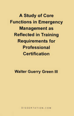 A Study of Core Functions in Emergency Management as Reflected in Training Requirements for Professional Certification