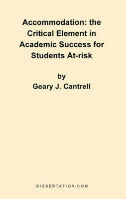 Accommodation: The Critical Element in Academic Success for Students At-Risk