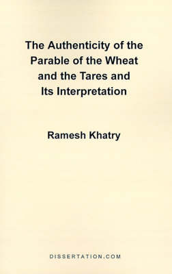 The Authenticity of the Parable of the Wheat and the Tares and Its Interpretation