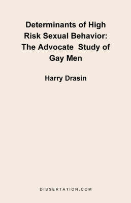 Determinants of High Risk Sexual Behavior: The Advocate Study of Gay Men