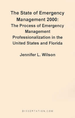 The State of Emergency Management 2000: The Process of Emergency Management Professionalizaiton in the United States and Florida