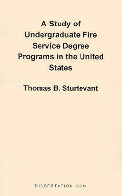 A Study of Undergraduate Fire Service Degree Programs in the United States