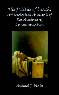 The Politics of Death: A Sociological Analysis of Revolutionary Communication
