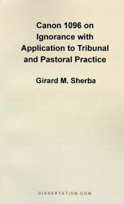 Canon 1096 on Ignorance with Application to Tribunal and Pastoral Practice