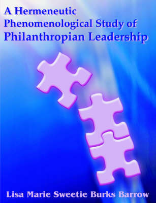 A Hermeneutic Phenomenological Study of Philanthropian Leadership