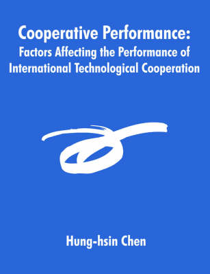 Cooperative Performance: Factors Affecting the Performance of International Technological Cooperation