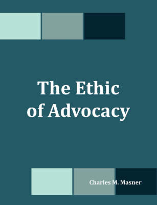 The Ethic of Advocacy