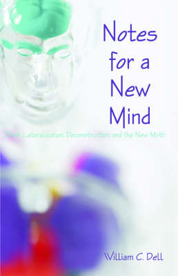Notes for a New Mind: Brain Lateralization, Deconstruction, and the New Myth