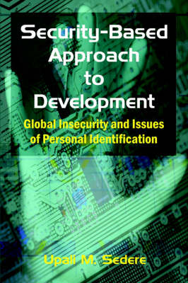 Security-Based Approach to Development: Global Insecurity and Issues of Personal Identification