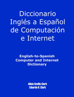 English-To-Spanish Computer and Internet Dictionary