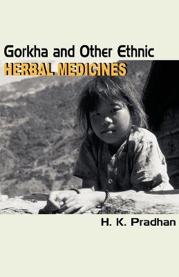 Gorkha and Other Ethnic Herbal Medicines