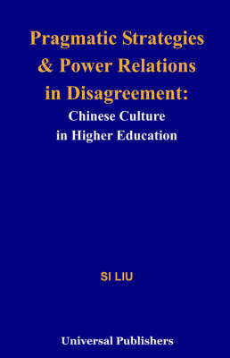 Pragmatic Strategies and Power Relations in Disagreement: Chinese Culture in Higher Education