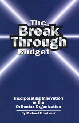 The Breakthrough Budget: Incorporating Innovation in the Orthodox Organization