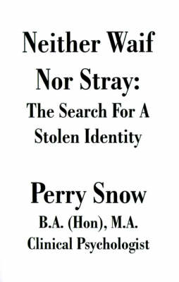 Neither Waif Nor Stray: The Search for a Stolen Identity