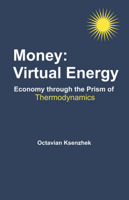 Money: Virtual Energy: Economy Through the Prism of Thermodynamics