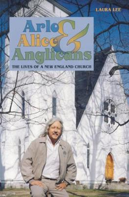 Arlo, Alice, and Anglicians: The Lives of a New England Church