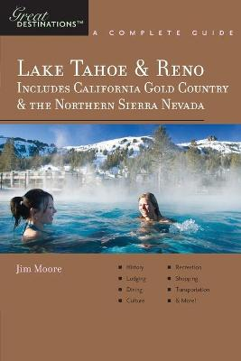 Explorer's Guide Lake Tahoe & Reno: Includes California Gold Country & the Northern Sierra Nevada: A Great Destination