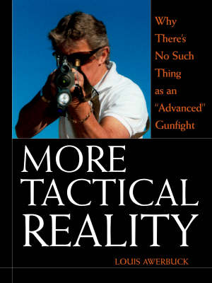 More Tactical Reality: Why There's No Such Thing as an 'Advanced' Gunfight