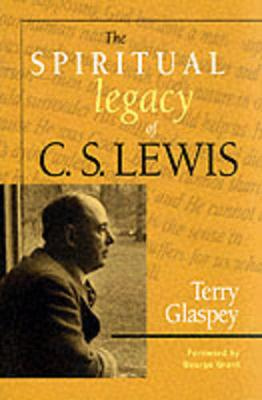 The Spiritual Legacy of C.S.Lewis