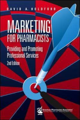Marketing for Pharmacists: Providing and Promoting Professional Services