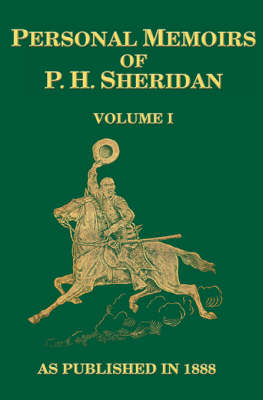 Personal Memoirs of P. H. Sheridan: General United States Army