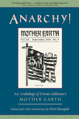 Anarchy!: An Anthology of Emma Goldman's 'Mother Earth'