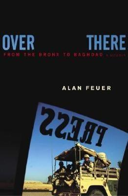Over There: From the Bronx to Baghdad: A Memoir