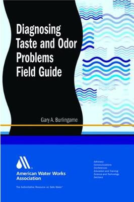 Diagnosing Taste and Odor Problems Field Guide