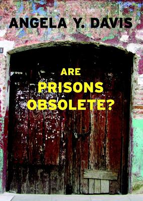 are prisons obsolete Read are prisons obsolete by angela y davis with rakuten kobo with her characteristic brilliance, grace and radical audacity, angela y davis has put the case for the latest abolitio.