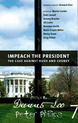 Impeach The President: The Case Against Bush and Cheney