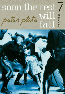 Soon The Rest Will Fall: A Novel