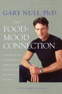 The Food-mood Connection: Nutrition-Based and Environmental Approaches to Mental Health and Physical Wellbeing