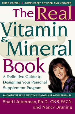 The Real Vitamin and Mineral Book: A definitive Guide to Designing Your Personal Supplement Program