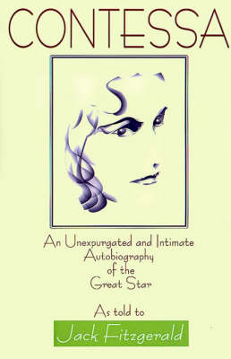 Contessa: An Unexpurgated and Intimate Autobiography of the Great Star