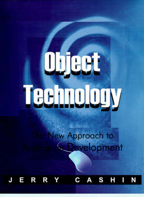 Object Technology: The New Approach to Application Development