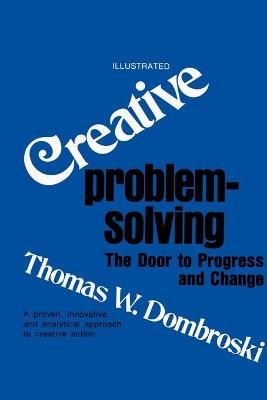Creative Problem-Solving: The Door to Progress and Change