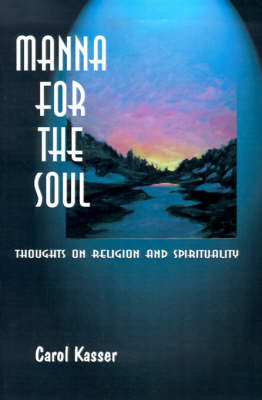 Manna for the Soul: Thoughts on Religion and Spirituality