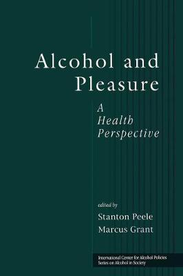Alcohol and Pleasure: A Health Perspective