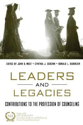 Leaders and Legacies: Contributions to the Profession of Counseling