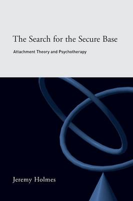 The Search for the Secure Base: Attachment Theory and Psychotherapy