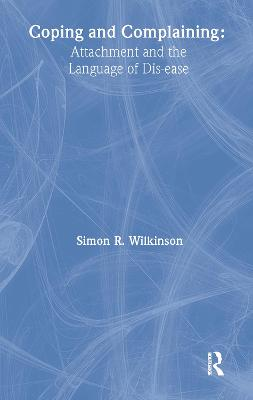 Coping and Complaining: Attachment and the Language of Disease